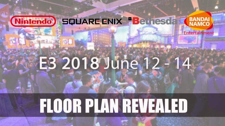 E3 2018 Floor Plans Show Larger Areas for Sony, Nintendo and More.