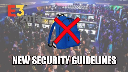 New Stricter Security Guidelines for E3 2018