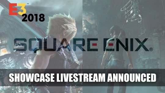 Square Enix Announces E3 2018 Plans for Streaming Event
