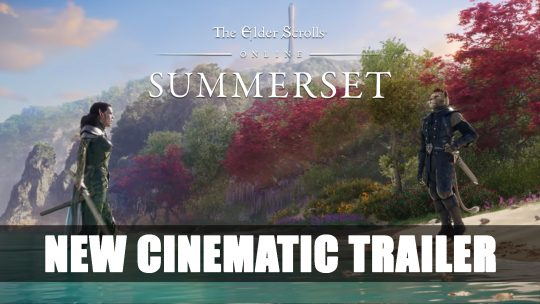 The Elder Scrolls Online: Summerset Releases New Cinematic Trailer for Upcoming Launch