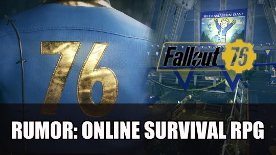 Rumor: Fallout 76 to be an Online Survival RPG