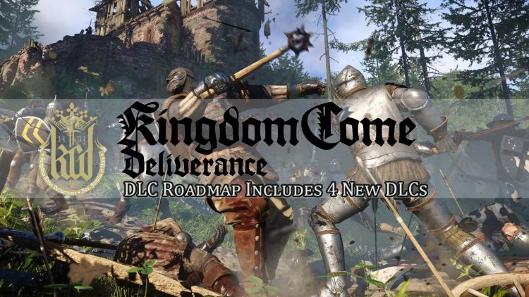 Kingdom Come: Deliverance Releases DLC Roadmap to Include 4 New DLCs