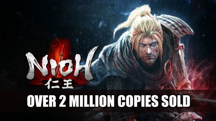 Nioh Reaches Sales of Over 2 Million Copies Worldwide