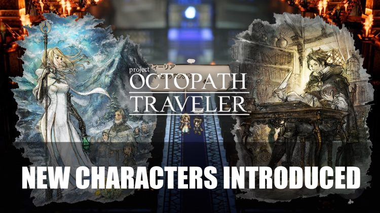 Octopath Traveler Ophilia and Cyrus New Trailer and Screenshots Reveal Talents