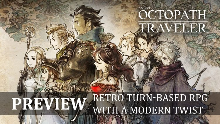 Octopath Traveler Preview – A Retro Turn-Based RPG with a Modern Twist