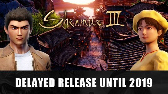 "Shenmue III Delay Release to 2019 To Give It ""The High Standard It Deserves"""