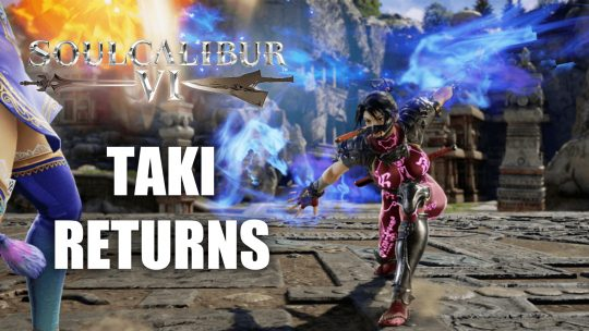 Taki Makes a Comeback in Soulcalibur 6