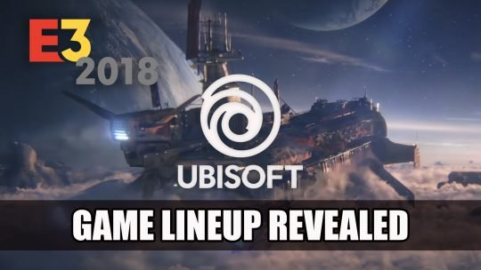 Ubisoft Announces their Lineup for E3 2018