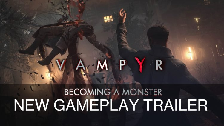 "New Vampyr ""Becoming the Monster"" Trailer Released"