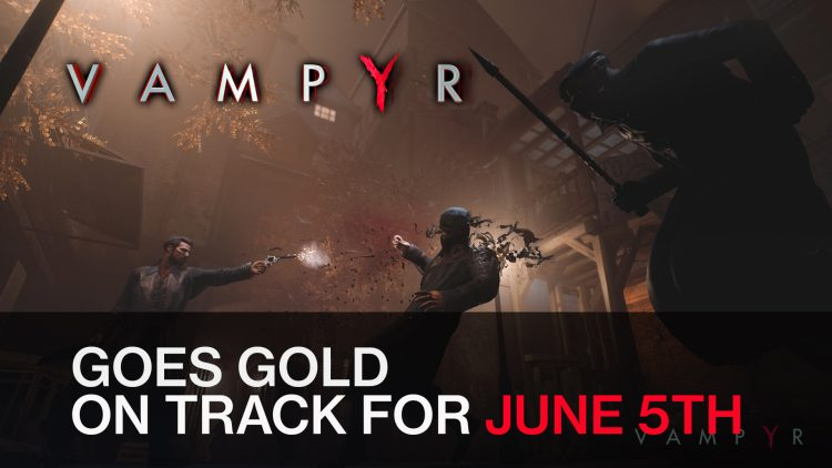Vampyr Goes Gold and Is On Track for Release Date