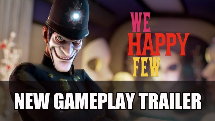 We Happy Few Ahead of E3 2018 Releases New Gameplay Trailer