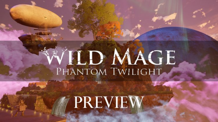 Wild Mage – Phantom Twilight Preview – Not Your Usual RPG