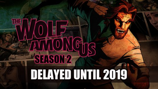 Telltale Series Wolf Among Us Season 2 Gets Delayed Until 2019