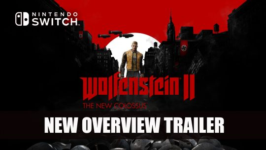 Wolfenstein II: The New Colossus Gets New Overview Trailer Prior to it's Nintendo Switch Release