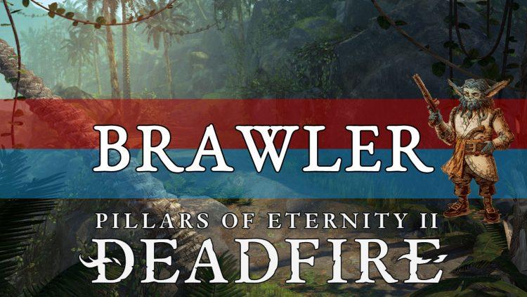 Pillars of Eternity 2 Deadfire Builds Guide: Brawler (Unarmed)