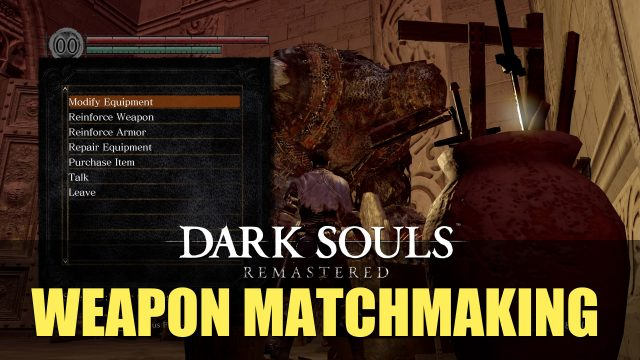 dark souls remastered weapon matchmaking reddit