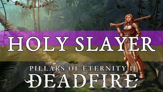 Pillars of Eternity 2 Deadfire Builds Guide: Holy Slayer (Arquebus)