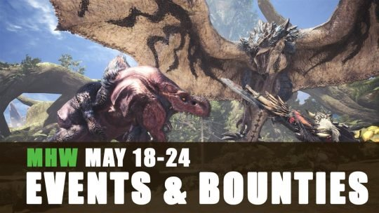 Monster Hunter World: Event Quests 5/18/18 to 5/24/18