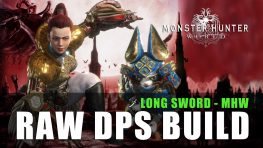 MHW: Raw DPS Long Sword Build
