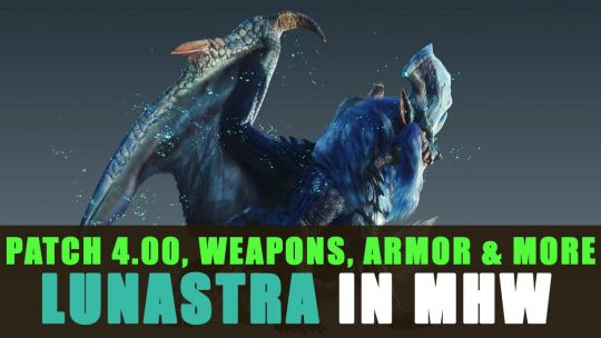 MHW: Spring Update 4.00, Lunastra Armor, Weapons & More