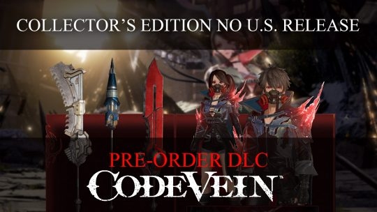 Code Vein Pre-Order DLC Details; Collector's Edition Not Available for North America
