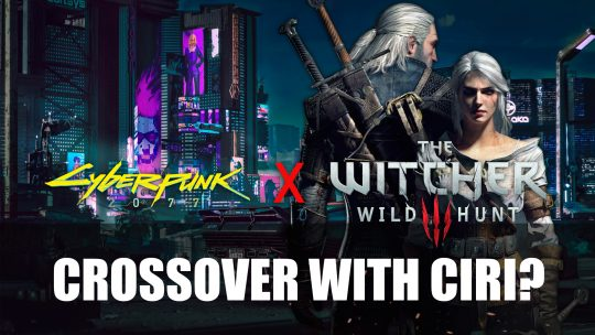 Rumour: Cyberpunk 2077 x Witcher Crossover?