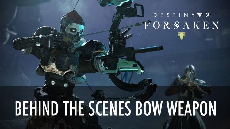 Destiny 2 Release New Video Behind the Scenes of the Bow Weapon