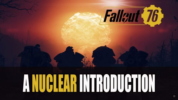 "Fallout 76 Releases New Trailer ""The Power of the Atom! Intro to Nukes"""