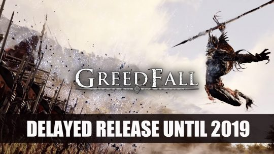 GreedFall Delayed to 2019 and E3 2018 Trailer Released