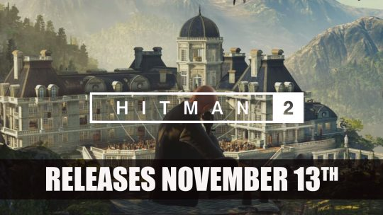 Hitman 2 Heads to All Platforms November 13th