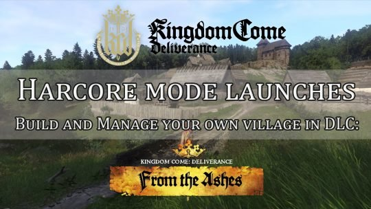Kingdom Come: Deliverance's Hardcore Mode and DLC From the Ashes Let's Players Build and Manage a Village