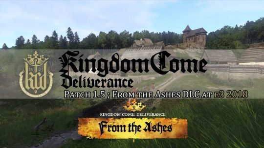 Kingdom Come: Deliverance Patch 1.5 Goes Live; DLC to be Shown at E3 2018