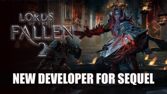 Lords of the Fallen 2 Gets New Developer
