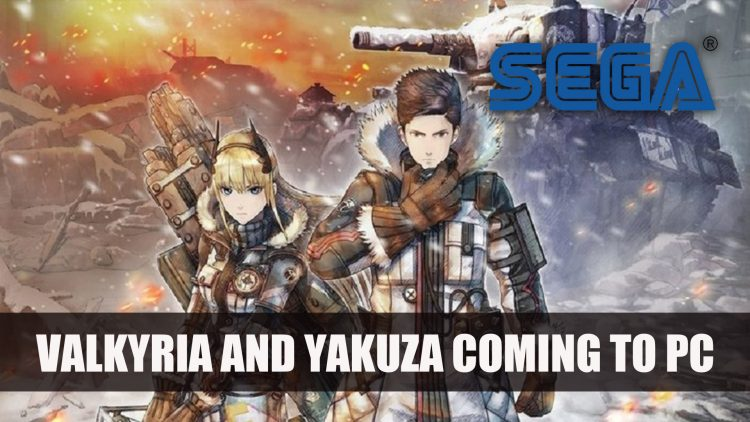 Valkyria Chronicles 4, Yakuza Kiwami and Yakuza 0 Coming to PC