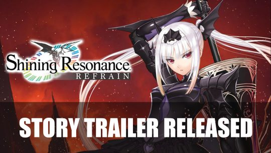 Shining Resonance Refrain gets New Story Trailer Prior To July Release