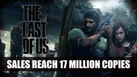 Plus de 17 millions d'exemplaires vendus pour The Last of Us