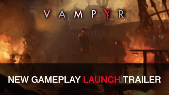 Vampyr's New Launch Trailer Shows More Gameplay