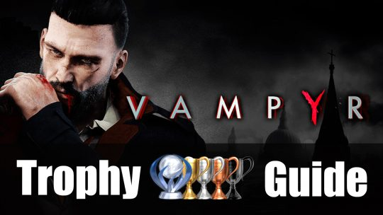 Vampyr Trophy Guide and Roadmap