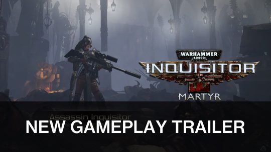 Warhammer 40k: Inquisitor – Martyr Gets New Trailer