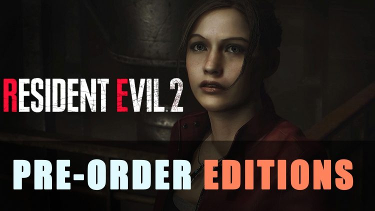 Resident Evil 2: Pre-order Editions