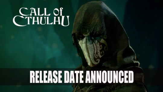 Call of Cthulhu Announces Release Date for October 30th