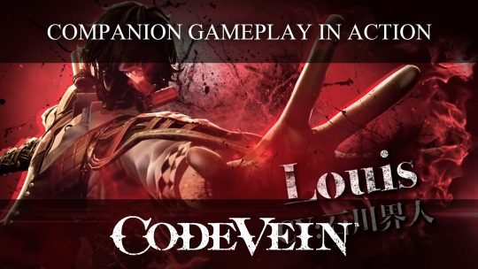 Code Vein New Trailer Featuring Louis