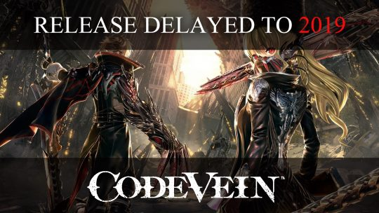 Code Vein Delayed to 2019 Release