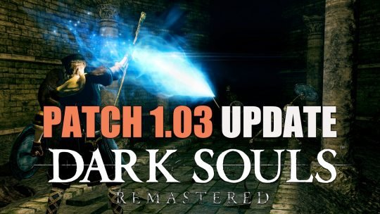Dark Souls Remastered Patch 1.03 Update