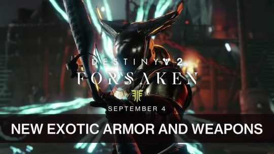 Destiny 2: Forsaken New Trailer Shows Off 10 New Exotics