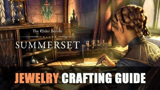 ESO – Jewelry Crafting Guide