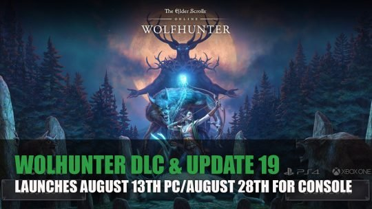 ESO: Wolfhunter & Update 19 Go Live August 13th on PC; August 28th for Console