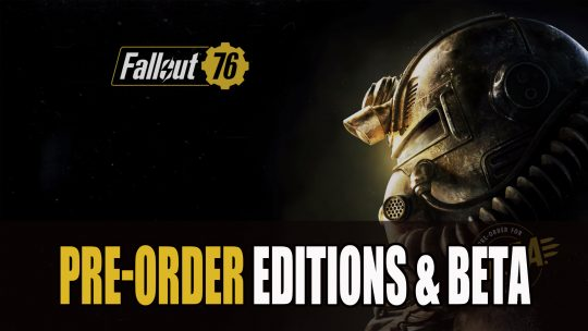 Fallout 76 Pre-Order and Beta Guide
