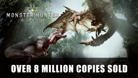 Monster Hunter World Reaches Over 8 Million Copies Sold Before PC Launch