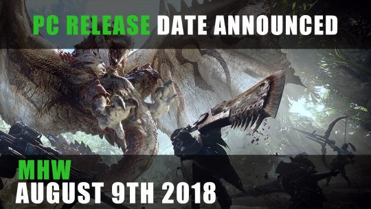 Monster Hunter World PC Releases August 9th 2018